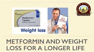 Metformin And Weight Loss For A Longer Life