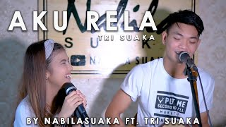 Download lagu AKU RELA - TRI SUAKA (LIRIK) BY NABILA SUAKA FT TRI SUAKA