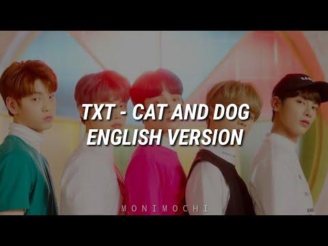 txt-(투모로오바이투게더)---cat-and-dog-english-version-(lyrics)