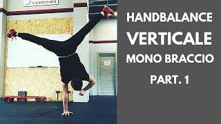 Verticale ad un Braccio - One Arm Handstand - Tutorial Vol. 1