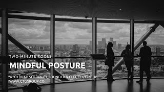 Two Minute Tools: Mindful Posture