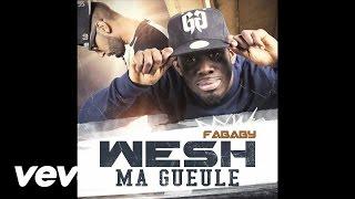 Fababy - Wesh Ma Gueule ft. La Fouine