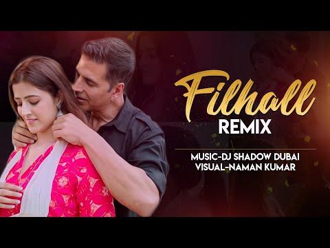 Filhall Remix  Dj Shadow Dubai  Akshay Kumar Ft Nupur Sanon  Bpraak  Jaani