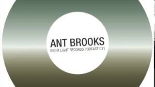 Ant Brooks - Night Light Records Podcast 011