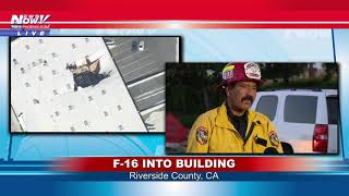 F-16 INTO BUILDING: Latest from CalFire in Riverside County, California
