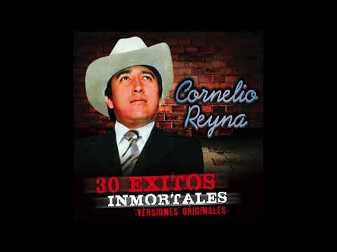 Cornelio Reyna - 30 Exitos Inmortales (Disco Completo)