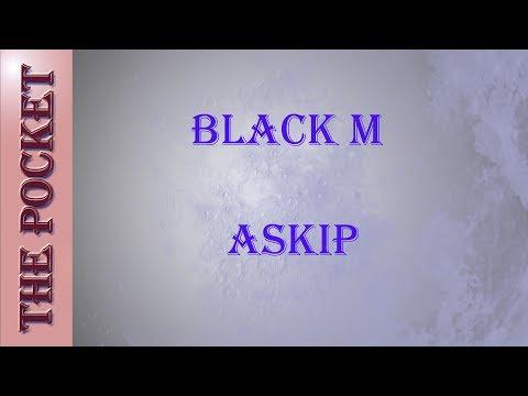 Karaoké Black M -  Askip