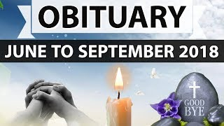 Obituaries - National and International - June to September 2018 - Current affairs