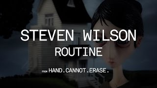 Steven Wilson - Routine (from Hand. Cannot. Erase.)