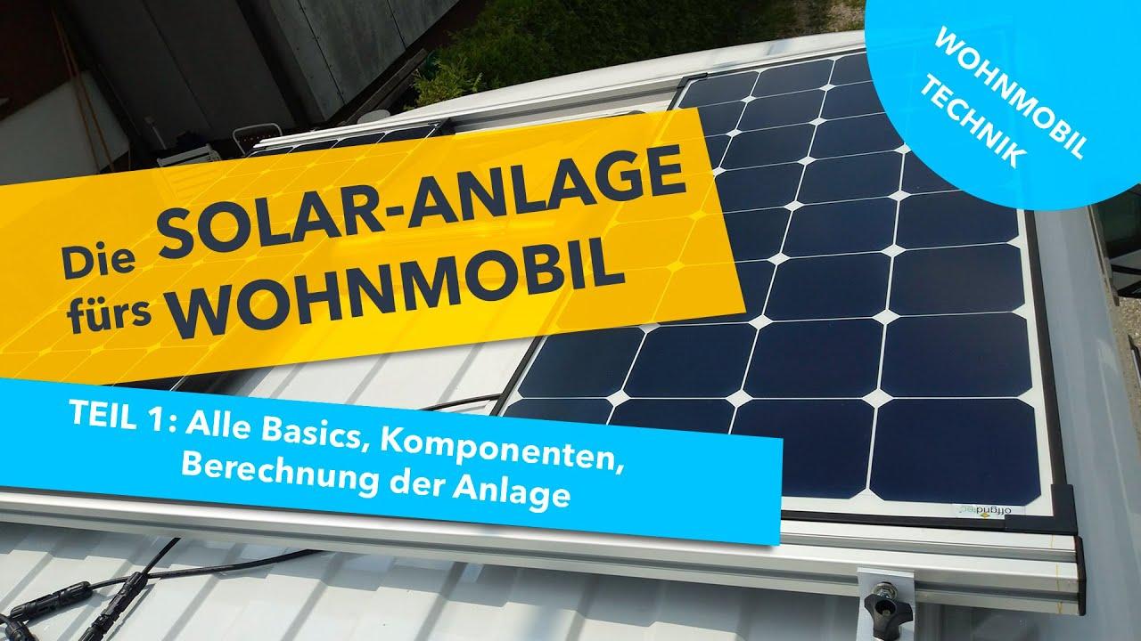 Wohnmobil-Solaranlage nachrüsten (Teil 9): Solar-Basics, Komponenten,  Berechnung der Anlage