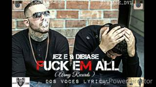 JEZ E & DiBiase - Fuck Em All