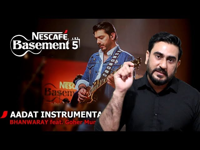 Reaction on AADAT INSTRUMENTAL/BHANWARAY feat. Goher Mumtaz | NESCAFÉ Basement Season 5 | 2019