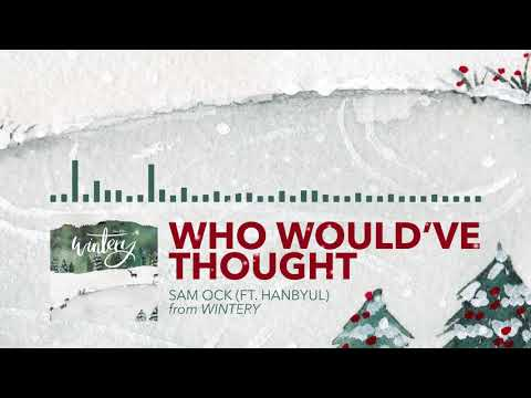 Sam Ock - Who Would've Thought (Audio) [feat. Hanbyul]