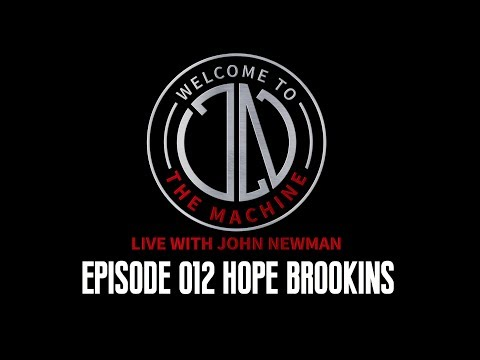 Ep 012: Hope Brookins | Welcome To The Machine Live With John Newman