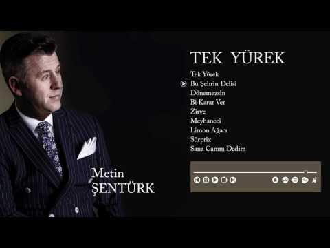 Metin Şentürk - Tek Yürek Full Albüm (Official Audio)