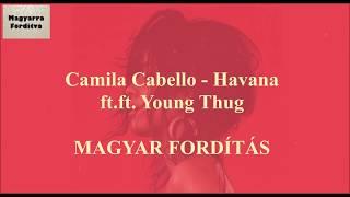 Camila Cabello - Havana (ft. Young Thug) MAGYAR FORDÍTÁS