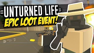 EPIC LOOT EVENT - Unturned Life Roleplay #330