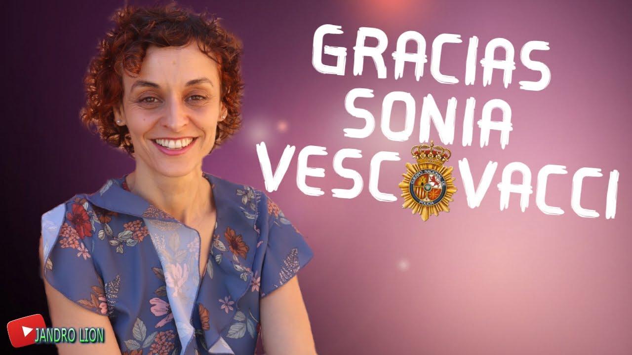 Gracias Sonia Vescovacci, Oficial de Policía y Youtuber. Expedientes, FFCCS... Jandro Lion