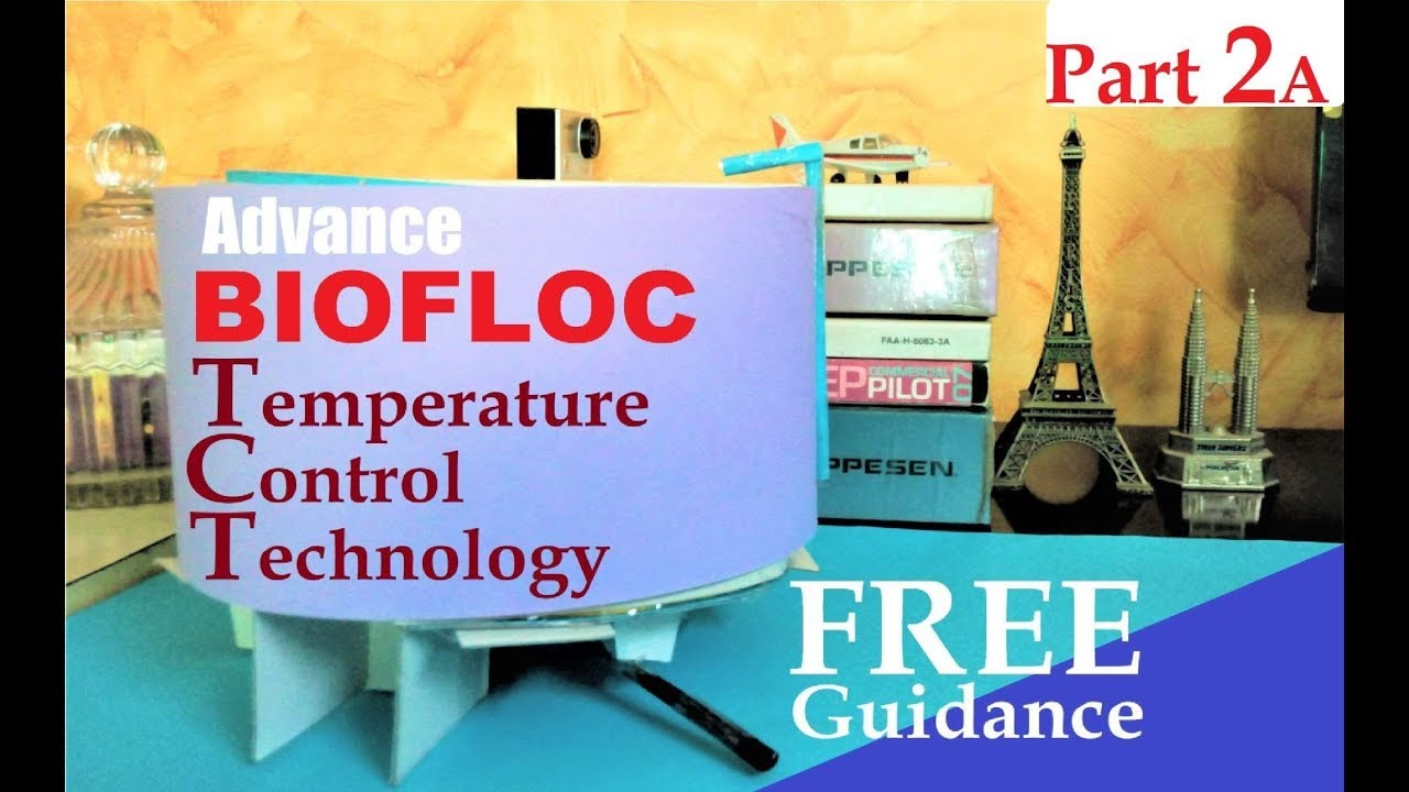 Part 2A - Tank - Free Guidance on Advance Biofloc (TCT) Temperature Control  Technology