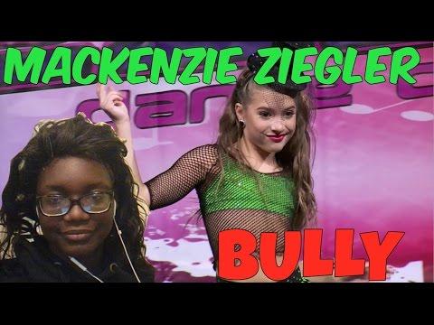 Mackenzie Ziegler  - Bully [Reaction]