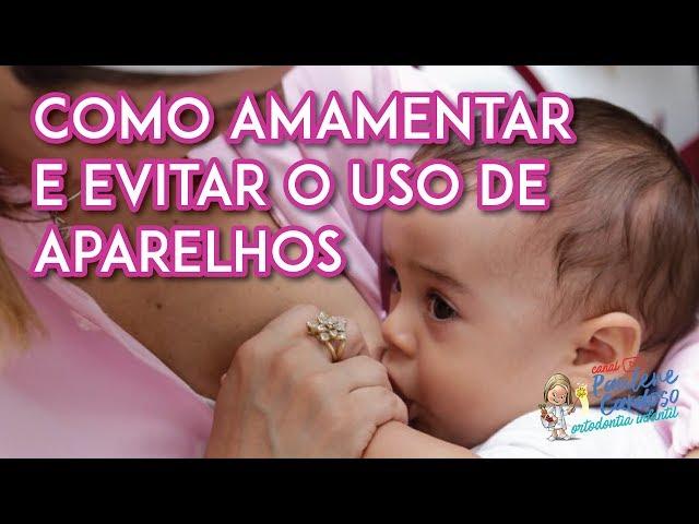 COMO AMAMENTAR E EVITAR O USO DE APARELHOS? - DRA. PAULENE CARDOSO