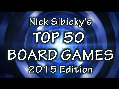 Nick Sibicky's Top 50 Board Games (2015 Edition)
