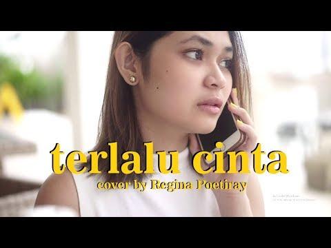 Terlalu Cinta - Rossa (Cover By Regina Poetiray)