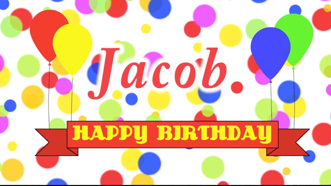 Happy Birthday Jacob Song Youtube