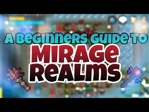 A Beginners Guide To Mirage Realms!