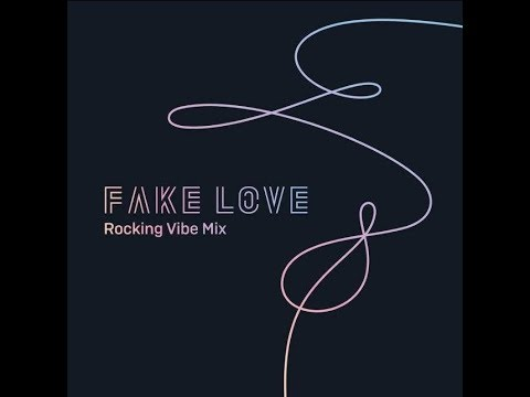 BTS (방탄소년단) - FAKE LOVE (Rocking Vibe Mix)  Official Audio