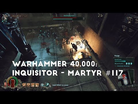 Small Look At The New Patch And A Decimator | Let's Play Warhammer 40,000: Inquisitor - Martyr #117