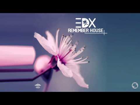 EDX - Remember House (Original Mix)