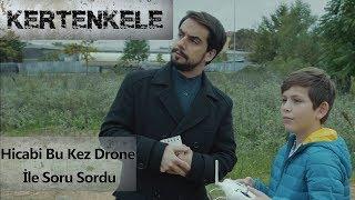 Hicabi bu kez drone ile soru sordu - Kertenkele