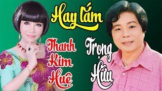 TRỌNG HỮU, THANH KIM HUỆ - Album Tuyển Chọn Những Bài Ca Cổ, Tân Cổ Giao Duyên Hay Nhất