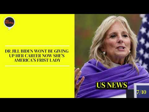 Jill Biden :The First First Lady to Hold Two Jobs - Friday's 22/01/2021 News Briefing