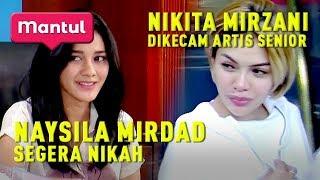 Download lagu Mantul Infotainment Eps 21 Naysila Mirdad Akan Menikah Nikita Mirzani Diperingatkan Artis Senior MP3