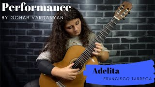 Adelita by Francisco Tárrega (Performance 1/2) | Gohar Vardanyan