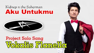 Kidnep Flanella - Aku Untukmu (Official Video)