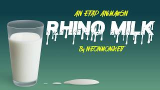 Rhino Milk (EFAP Animated)