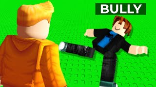 I beat up my ROBLOX BULLY..