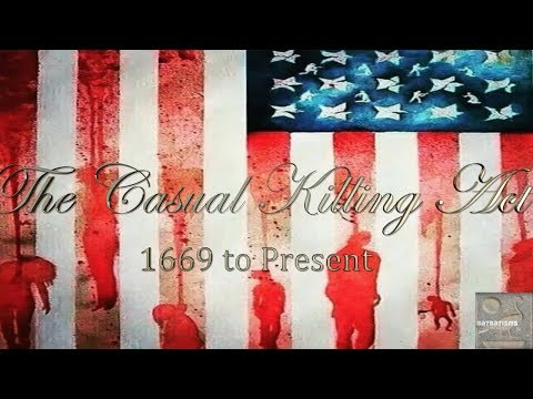 The Casual Killing Act ~1669 to Present