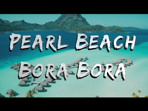 Pearl Beach Resort • BORA BORA • FRENCH POLYNESIA • GOPRO
