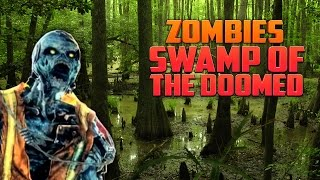 SWAMP OF THE DOOMED (Part 2) ★  Call of Duty Zombies Mod (Zombie Games)