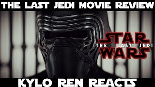 The Last Jedi Movie Review - KYLO REN REACTS