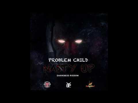 Problem Child - Nasty Up [dreMIX]
