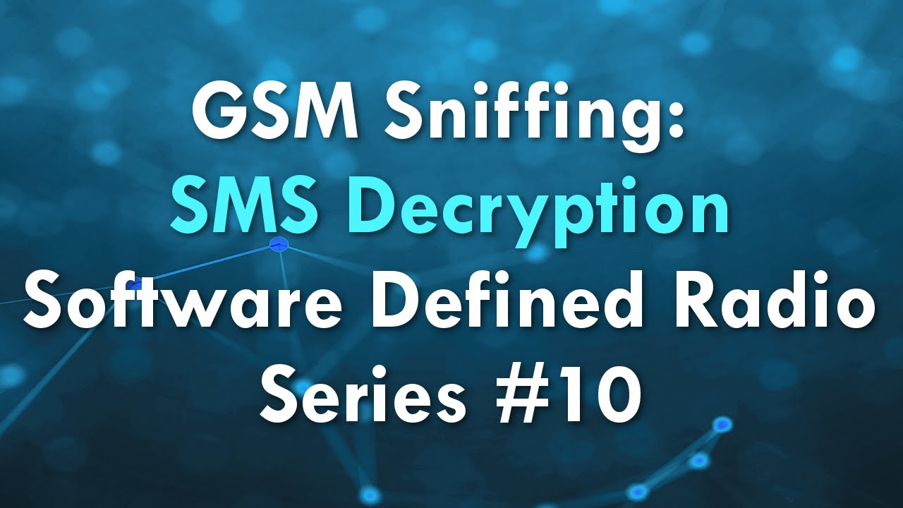 GSM Sniffing: SMS Decryption - Software Defined Radio Series #10