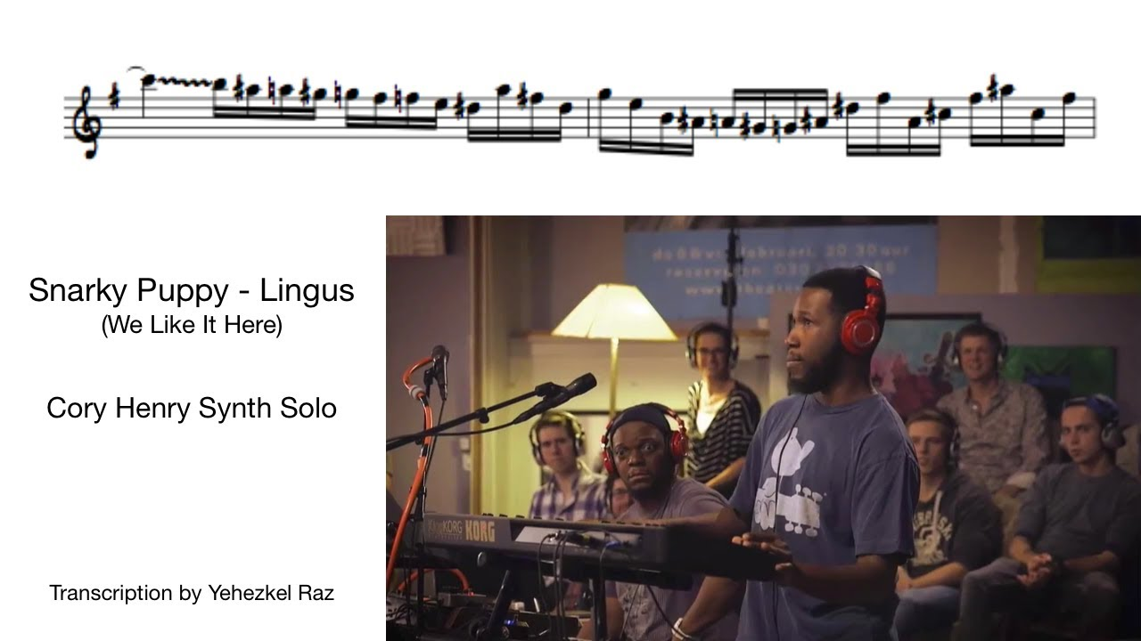 Snarky Puppy Lingus Cory Henry Solo Transcription By Yehezkel