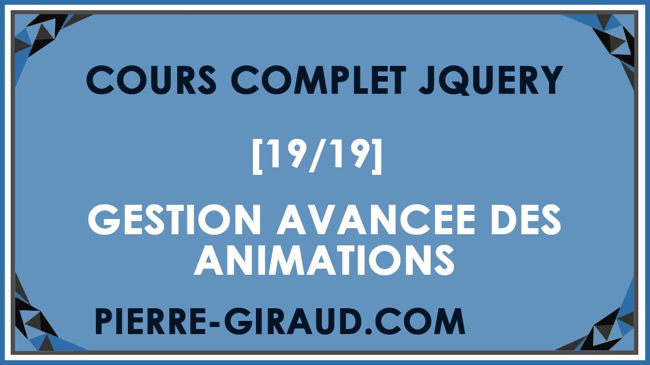 COURS COMPLET JQUERY [19/19] - Gestion avancée d'animations en jQuery