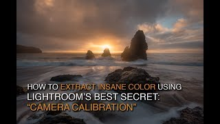 How to Extract Insane Color from RAW Files with Camera Calibration in Lightroom