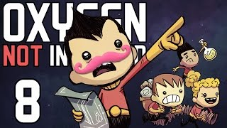 Oxygen Not Included | Part 8 | THINGS ARE LOOKING UP!